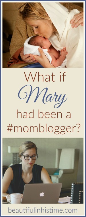 What if Mary had been a mommy blogger?