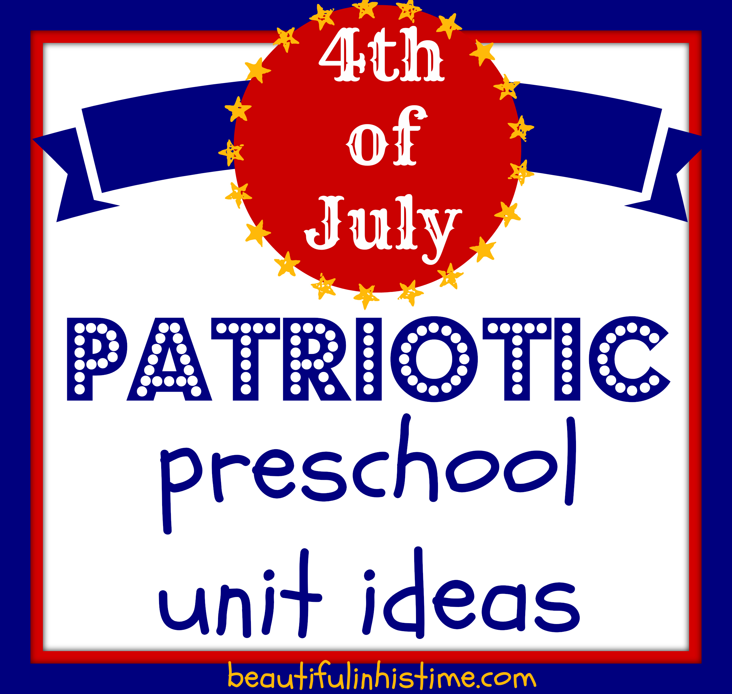 Patriotic Preschool Unit Ideas And Resources For The 4th