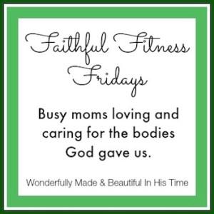 Faithful Fitness Fridays