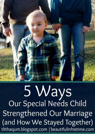 5 Ways Our Special Needs Child Strengthened Our Marriage (and How We Stayed Together)