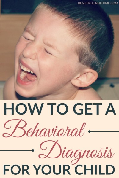 Steps to take to receive a behavioral diagnosis for your troubled child, especially if you expect autism or ADHD.
