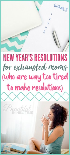 5 New Year's Resolutions for exhausted moms (who are way too tired to make resolutions) | New Years Resolutions for Moms
