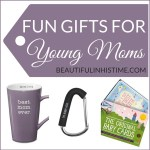 Gifts for Young or New Moms (Fun and Inspirational)