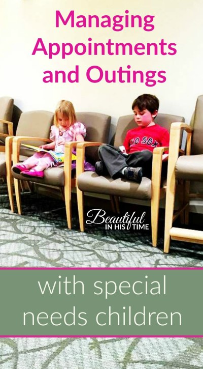 6 Tips for Managing Appointments and Outings with Special Needs Children