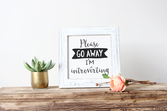 Printable Art, Please Go Away I'm Introverting, Typography Print, Quote Prints, Digital Download Print, Home decor, Motivational Art Print