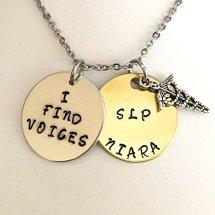 """I Find Voices"" necklace for a speechlanguage pathologist"