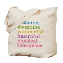 """Amazing, awesome, wonderful, beautiful physical therapist"" tote bag"