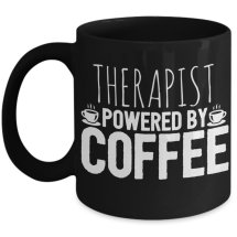 """Therapist Powered by Coffee"" mug"