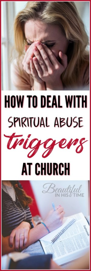 How to deal with spiritual abuse triggers at church | abuse recovery, legalism, fundamentalism, quiverfull, IFB