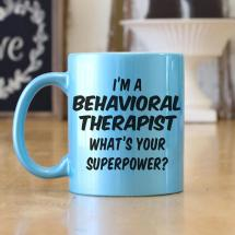 I'm A Behavioral Therapist What's Your Superpower 11 oz Glitter Coffee Mug