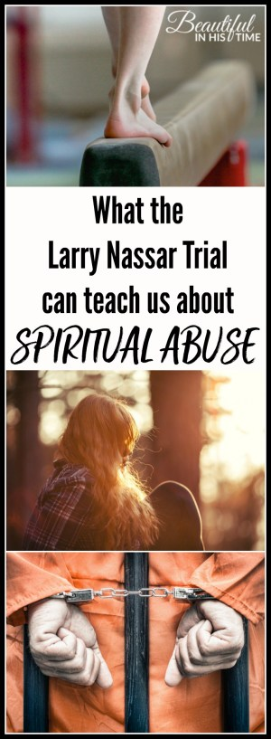 """What the Larry Nassar trial can teach us about the lingering effects of spiritual abuse 