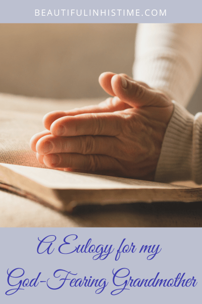 A Eulogy for my God-Fearing Grandmother: An open letter to my grandma before she meets her Savior