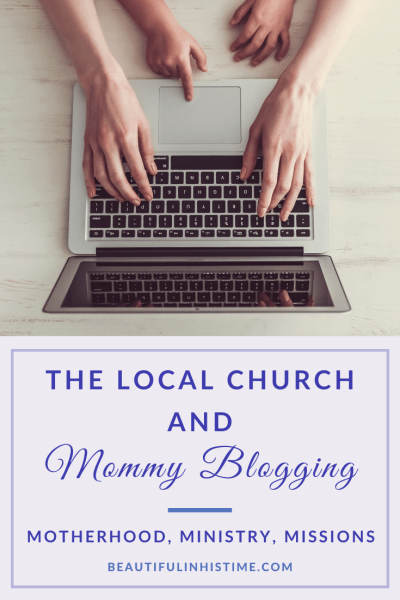 """What does a """"mommy blog"""" have to do with local church ministry? I was approached about sharing my blog as a ministry with my local church. The idea of my blog being a ministry of the local church is scary. #blogging #blogger #blog #church #ministry #missions #momlife #bloggerlife"""