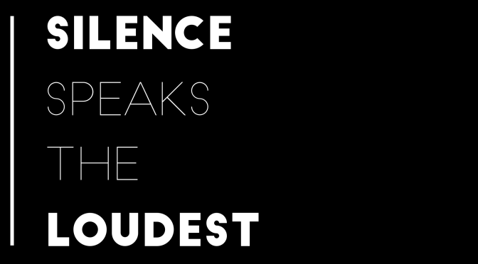 Silence Speaks The Loudest