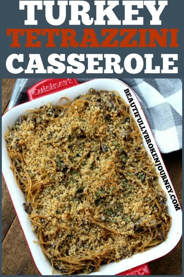 This Turkey Tetrazzini Casserole is easy, healthy and has been a family favorite of ours for years! If you are looking for the best comfort food recipe, this is it!  #groundturkey #turkeyrecipes #casserolerecipes #pasta #dinnerrecipes #beautifullybrokenjourney