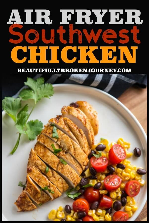 Air fryer chicken breast are simple, quick and full of flavor!  This Air Fryer Southwest Chicken has a simple marinade and is so flavorful and juicy you'll never want chicken out of the oven again! #chicken #airfryerrecipes #airfryer #airfryerchicken #southwestchicken