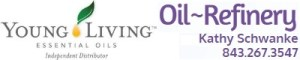 Oil~Refinery; Young Living Independent Distributor Myrtle Beach; Kathy Schwanke