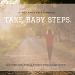Baby Steps to Keep Moving Forward as an Entrepreneur