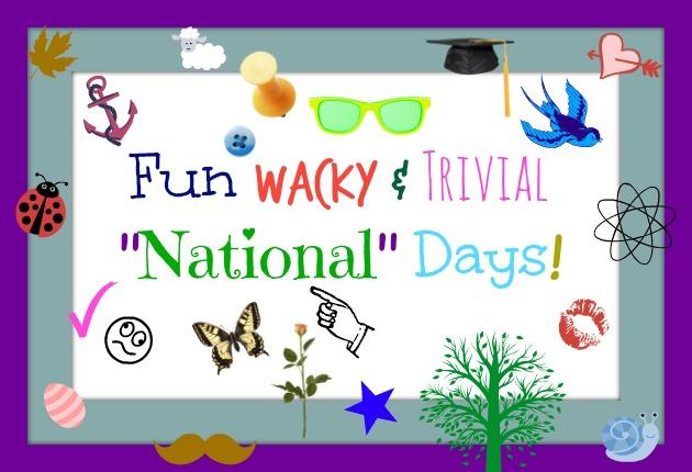 Fun Wacky And Trivial Days Feb 9th Feb 14th