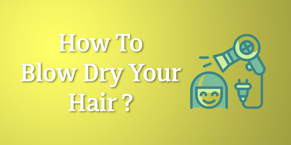 How-To-Blow-Dry-Your-Hair
