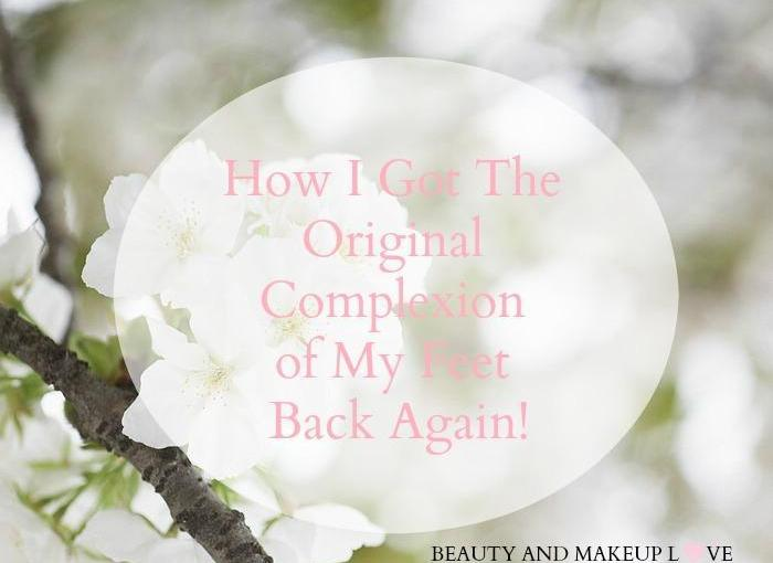 How I Got The Original Complexion of My Feet Back Again!