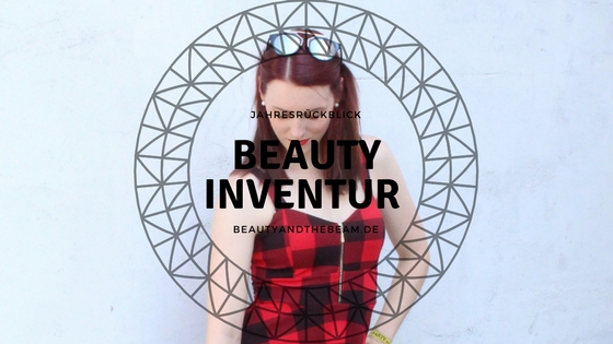 [Jahresrückblick] Beauty Inventur 2017 | Beauty and the beam
