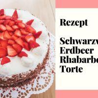 [Food] Schwarzwälder Erdbeer Rhabarber Torte