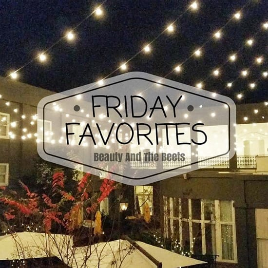Friday Favorites Beauty and the Beets The Brice