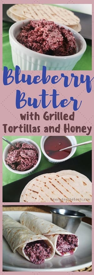 Blueberry Butter with Grilled Tortillas and Honey by Beauty and the Beets (1)