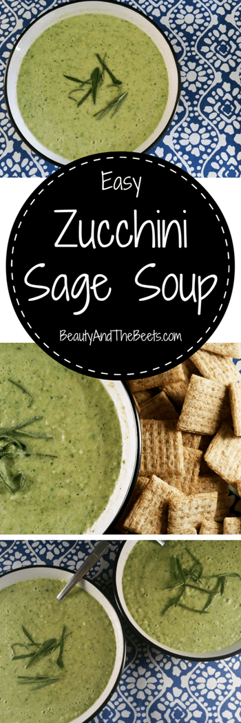 Zucchini Sage Soup Easy Beauty and the Beets