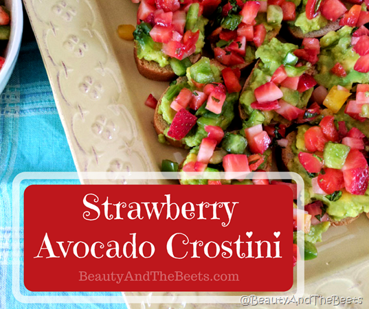 Beauty and the Beets Strawberry Avocado Crostini #SundaySupper #FLStrawberry