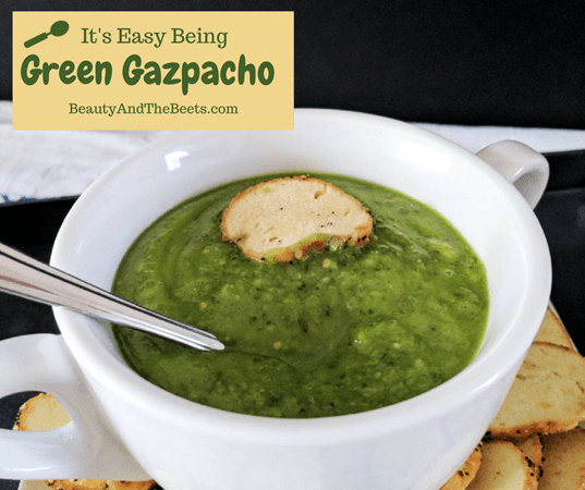 Easy Green Gazpacho Beauty and the Beets