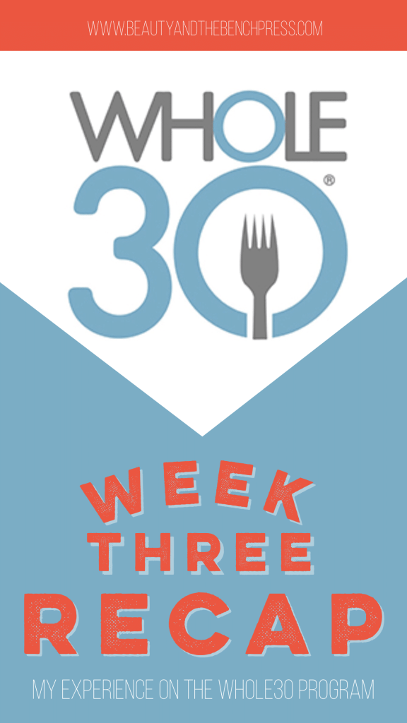 My experience on the Whole30 program- Week 3 #whole30