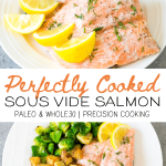 Welcome to the wonderful world of precision cooking! This recipe for sous vide salmon is easy and delicious! With simple real food ingredients, this recipe is Whole30 compliant and keto friendly. Here is how to make perfectly cooked Sous Vide salmon #sousvide #precisioncooker