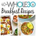 40+ Whole30 Breakfast Recipes: Easy & Delicious Meal Ideas