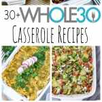 30 Whole30 Casserole Recipes