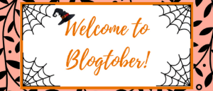 Welcome to Blogtober!