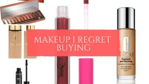 Makeup Products I Regret Buying!
