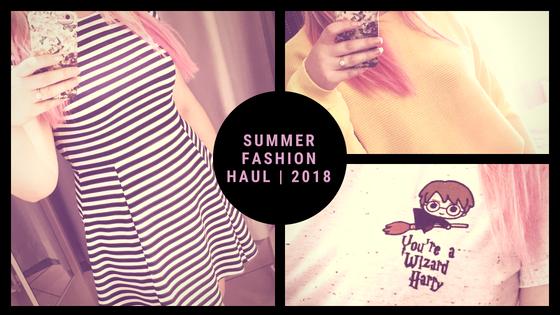 Summer Fashion Haul 2018
