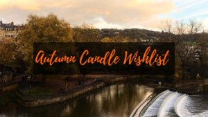 Autumn candle wishlist