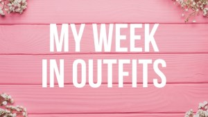My Week in Outfits