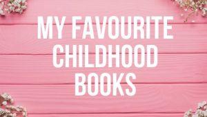 My Favourite Childhood Books