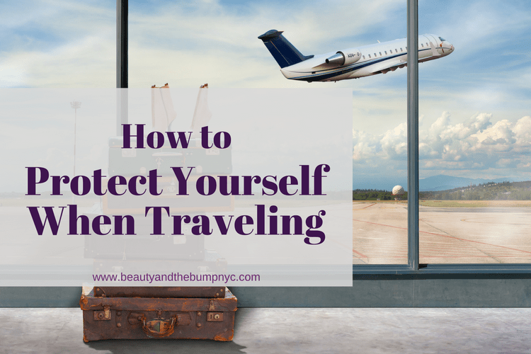How to Protect Yourself When Traveling