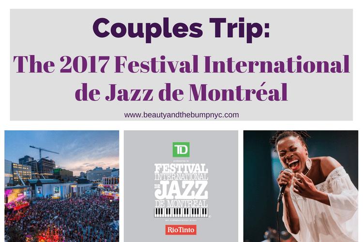 The 2017 Festival International de Jazz de Montréal