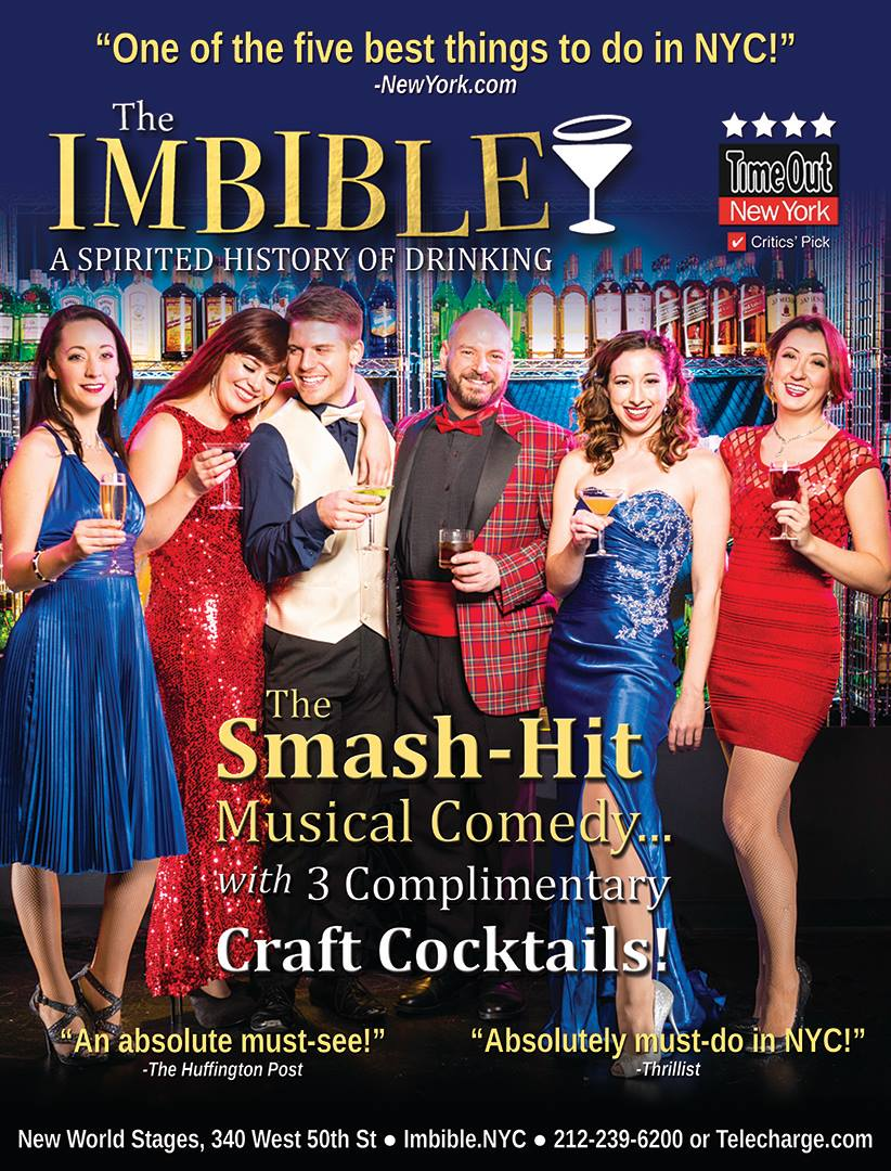 THE IMBIBLE: A SPIRITED HISTORY OF DRINKING The Smash-Hit Musical Comedy... With Three Complimentary Craft Cocktails!