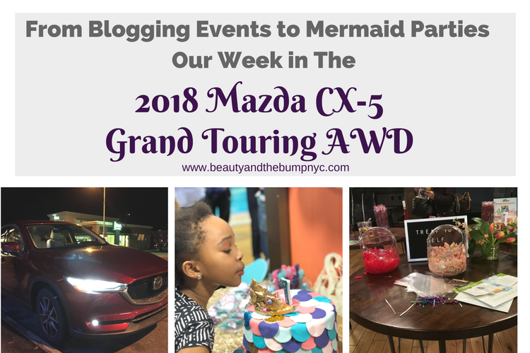 From Blogging Events to Mermaid Parties_ A Week in the 2018 Mazda CX-5 Grand Touring AWD