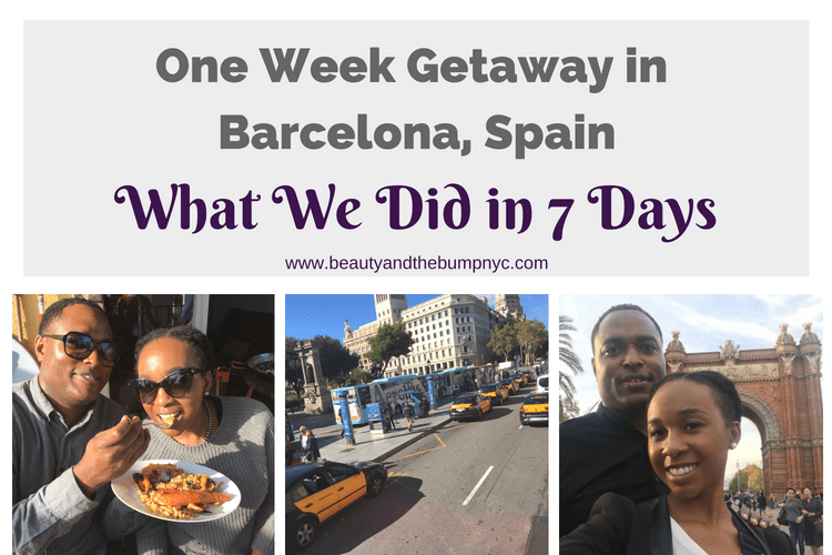 One Week Getaway in Barcelona, Spain – What We Did in 7 Days