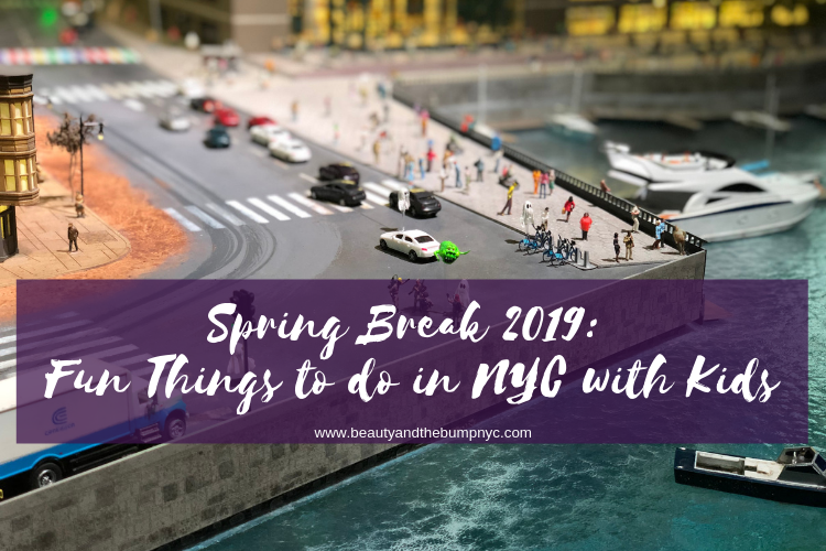 Spring Break 2019: Fun Things to do in NYC with Kids