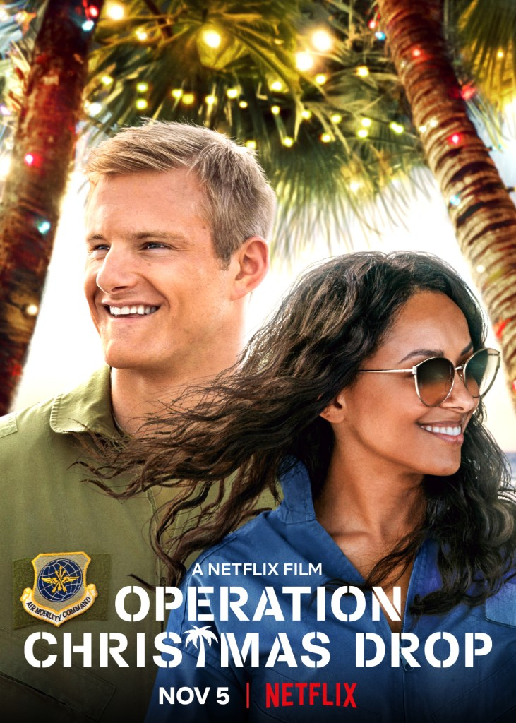Operation Christmas Drop I watched this over the last week. It's a cute movie tugging on your heart strings following a do-good U.S. Air Force base captain as he helps those in need. Meanwhile, a congressional aid is sent to gather evidence to support the closing of this tropical U.S. Air Force base. In turn, she warms the captain and his generosity.