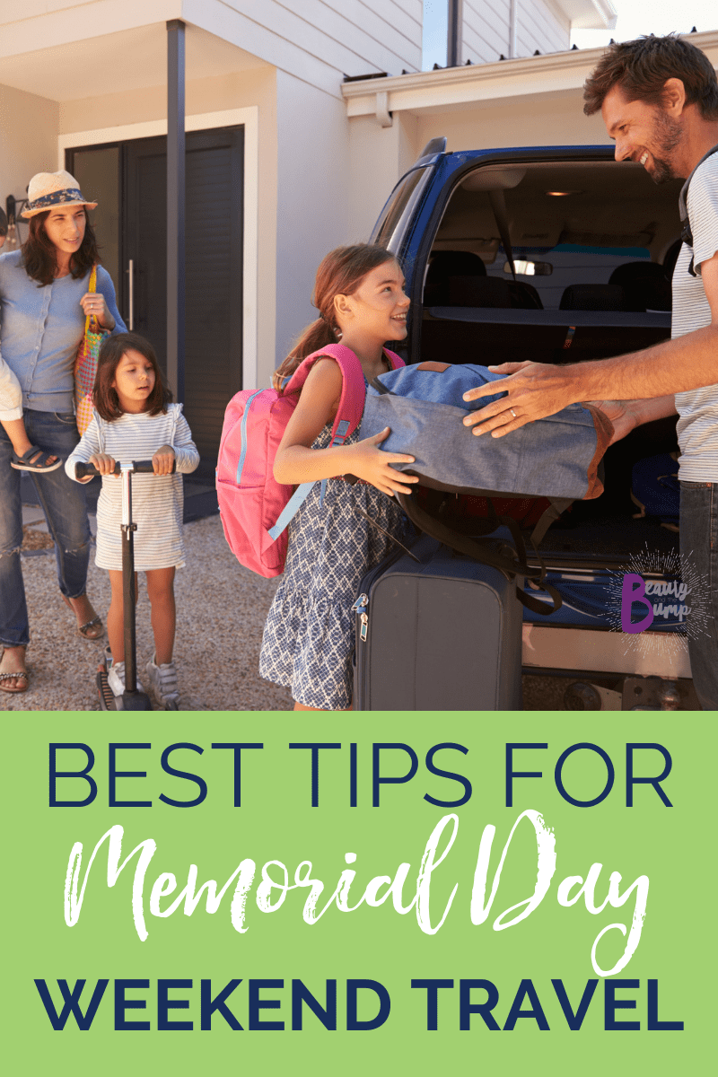 Best tips for Memorial Day weekend travel.